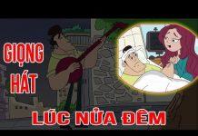 Xem Phim hoạt hình vui nhộn – GIỌNG HÁT LÚC NỬA ĐÊM – Phim hài hước nhất – Hoạt hình Việt Nam Hay Nhất