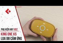 Xem Clickbuy – Phụ kiện hay #2: Loa di động KingOne K5 – Nút cảm ứng + chất âm cân bằng