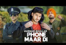 Xem Phone Maar Di (FULL HD) | Gurnam Bhullar Ft. MixSingh | Sukh Sanghera | Latest Punjabi Songs 2018