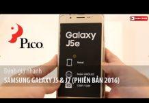 Xem Samsung Galaxy J5 & J7 (2016) – Nên chọn điện thoại nào?