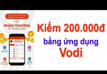 Xem Kiếm 200.000đ bằng ứng dụng Vodi – Kiếm tiền trên điện thoại