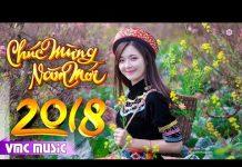 Xem LK Nhạc Xuân Remix Mậu Tuất 2018 Mới Nhất – LIÊN KHÚC THÌ THẦM MÙA XUÂN REMIX 2018