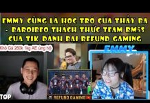 Xem Emmy Cũng Là Học Trò Của Thầy Ba – Baroibeo Thách Thức Team RM5S Của Tik Đánh Bại Refund Gaming