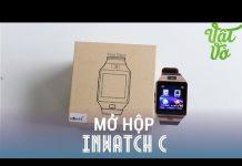 Xem Vật Vờ – Mở hộp đồng hồ thông minh Inwatch C