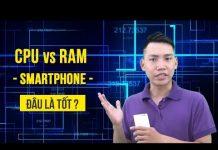 Xem Nên chọn CPU mạnh hay RAM nhiều?!