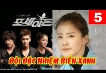 Xem Phim Hàn Quốc Hay | Đội Đặc Nhiệm Biển Xanh Tập 5 HD