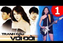 Xem Tranh Đấu Với Đời Tập 1 HD | Phim Hàn Quốc Hay Nhất