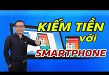 Xem Kiếm 500$ mỗi tháng bằng điện thoại SmartPhone – Hướng dẫn kiếm tiền Online tại nhà | Son Piaz