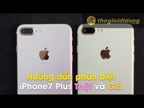 Xem Phân biệt iPhone 7 Plus Thật và Nhái