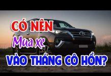 Xem Có nên mua xe vào tháng cô hồn? Xe bán tải nào ế nhất Việt Nam?