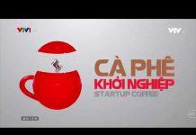 """Xem CÀ PHÊ KHỞI NGHIỆP VTV1 – RUDICAF – """"UBER"""" TRONG LĨNH VỰC HẸN HÒ"""