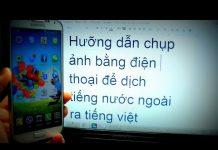 Xem Chụp ảnh để dịch sang Tiếng Việt trên điện thoại – VIETNAM translate