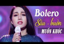 Xem Nhạc Vàng Bolero Xưa Sầu Lòng Cực Hay – Liveshow Bolero Nhạc Vàng Xưa Chấn Động Con Tim