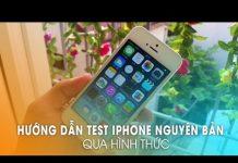 Xem Hướng dẫn Test iPhone 5 Nguyên Bản Qua Hình Thức