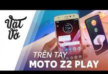 Xem Motorola Z2 Play giá 11 triệu: thiết kế đẹp, có Mods chơi Game cực chất
