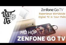 Xem Vật Vờ| Điện thoại xem Tivi không cần mạng internet: Zenfone Go TV