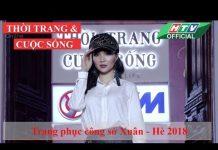 Xem THỜI TRANG CUỘC SỐNG 2018 ❀ Trang phục công sở Xuân – Hè 2018 #HTV | 3DD