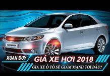 Xem Thuế nhập xe 2018 về 0% giá xe hơi sẽ giảm tới đâu và người Việt có cơ hội mua ô tô giá rẻ không?