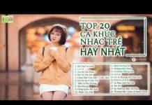 Xem ♫ Top 20 Ca Khúc Nhạc Trẻ Từng Được Yêu Thích Nhất || Liên Khúc Nhạc Trẻ Hay Nhất