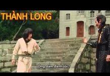 Xem Phim Thành Long Mới Nhất☆ Giang Hồ Lãng Tử – Phim Võ Thuật Trung Hoa [Lồng Tiếng]