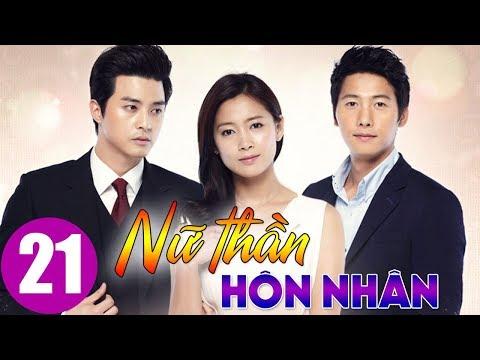 Xem Nữ thần hôn nhân Tập 21, phim Hàn Quốc cực hay bản thuyết minh