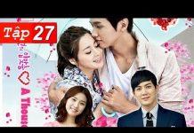 Xem Hôn Em Ngàn Lần Tập 27 HD | Phim Hàn Quốc Hay Nhất