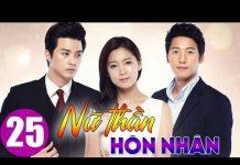 Xem Nữ thần hôn nhân Tập 25, phim Hàn Quốc cực hay bản thuyết minh