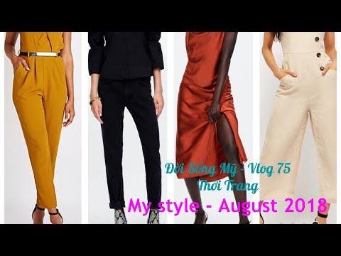 Xem Đời Sống Mỹ – Vlog 75; Thời Trang – My Style (August 2018)