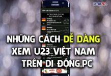 Xem Cách xem U23 Việt Nam đá ASIAD 2018 trên di động và PC | Thể Thao 247