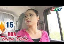 Xem Hoa Thiên Điểu – Tập 15 | Phim Tình Cảm Việt Nam Hay Nhất 2018