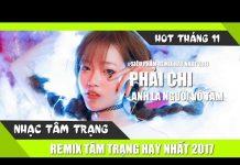 Xem Liên Khúc Nhạc Trẻ Remix Hay Nhất Tháng 11 2017   LK Nhạc Trẻ Remix   Nhac Tre Remix 2017   P12