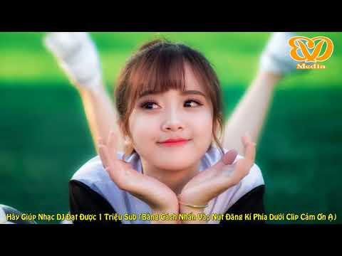 Xem Liên Khúc Nhạc Trẻ Remix Hay Nhất Tháng 2 2018   lk nhạc trẻ 2018   nhac tre remix   Nhạc DJ