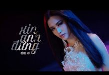 Xem Xin Anh Đừng – Đông Nhi (Official MV)