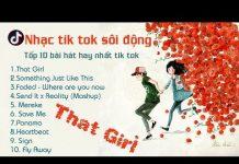Xem That Girl   Something Just Like This ❤️ Nhạc tik tok – Top 10 bản nhạc hay nhất – EDM tik tok