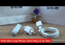 Xem Phân biệt củ sạc iPhone chính hãng và sạc fake – USCOM