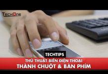 Xem TECHTIPS – Thủ thuật biến điện thoại thành chuột và bàn phím