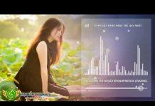 Xem Bảng Xếp Hạng Nhạc Trẻ Chọn Lọc Hay Nhất – Những Bài Nhạc Trẻ 8X-9X Đời Đầu Phần 9