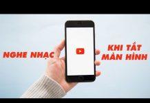Xem Nghe nhạc trên YouTube khi tắt màn hình iPhone | Điện Thoại Vui