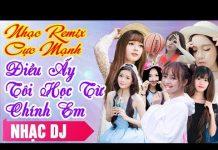 Xem Liên Khúc Nhạc Trẻ Remix Hay Nhất Tháng 6 2017 | LK Nhạc Trẻ Remix | nhac tre remix 2017 (P61)