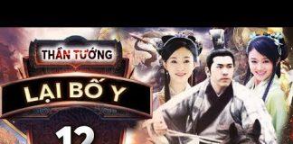 Xem Phim Bộ Trung Quốc Hay Nhất   THẦN TƯỚNG LẠI BỐ Y – Tập 12   PhimTv
