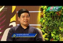 Xem Cafe khởi nghiệp số 120 | Anh Đoàn Thiên Phúc – CEO & TGĐ Cty CP Setech Viet
