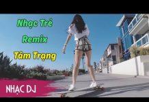 Xem Liên Khúc Xóa Sạch Hết Đi Remix – Lk Nhạc Trẻ Remix 2017 | Nonstop Việt Mix Vol 14