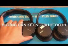 Xem Kết nối Bluetooth với tai nghe và loa di động Sony