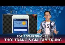 Xem Di Động Việt – Top 5 Smartphones Thời trang, Giá tầm trung đáng mua nhất (T9/2015)
