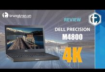 Xem Dell Precision M4800 –  Đánh giá máy trạm di động với màn hình 4k tại trungtran.vn