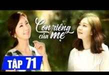 Xem Con riêng của mẹ Tập 71, phim Hàn Quốc lồng tiếng