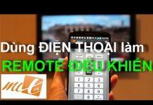 Xem Hướng dẫn dùng ĐIỆN THOẠI làm REMOTE ĐIỀU KHIỂN thiết bị điện tử (Turn Your Phone Into A Remote)