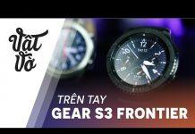 Xem Vật Vờ| Trên tay Samsung Gear S3 Frontier