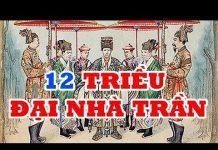 Xem Chiều đại nhà TRẦN – TRẦN THỦ ĐỘ Khởi Nghiệp Nhà Trần – Lịch Sử Công   Tội 12 Vị Vua Triều Nhà Trần