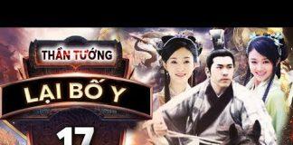 Xem Phim Bộ Trung Quốc Hay Nhất | THẦN TƯỚNG LẠI BỐ Y – Tập 17 | PhimTv